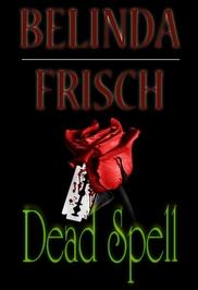 Dead Spell by Belinda Frisch
