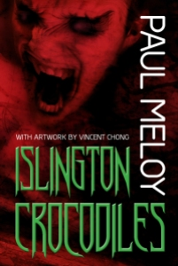Islington Crocodiles by Paul Meloy