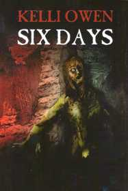 Six Days by Kelli Owen