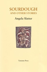 Sourdough and Other Stories by Angela Slatter
