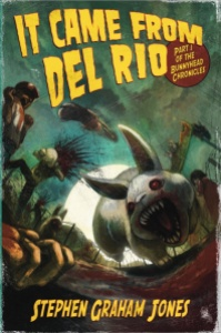 It came from Del Rio by Stephen Graham Jones
