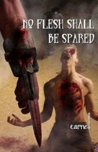 No Flesh Shall be Spared  by Thom  Carnell