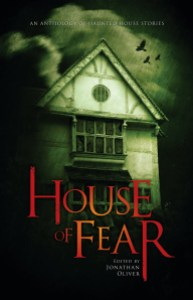 House of Fear Edited by Jon Oliver