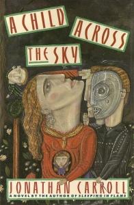 A child across the sky by Jonathan Carroll