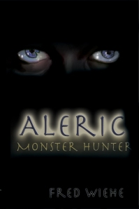 Aleric: Monster Hunter by Fred Wiehe