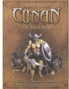 Conan The Barbarian by Robert E Howard