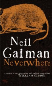 Neverwhere by Nail Gaiman