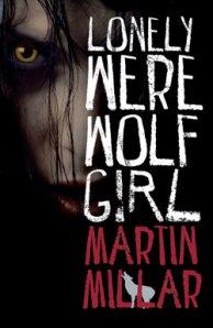 Lonely Werewolf Girl by Martin Millar