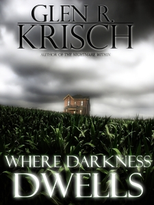 Where Darkness Dwells by Glen R Krisch